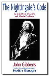 The Nightingale's Code: a poetic study of Bob Dylan by John Gibbens